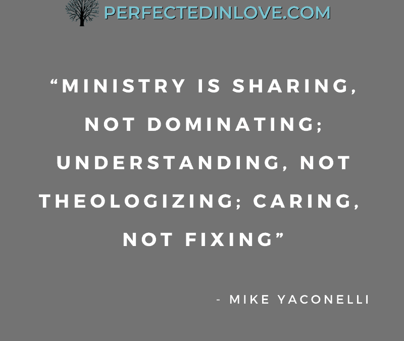 Ministry is Caring, Not Fixing