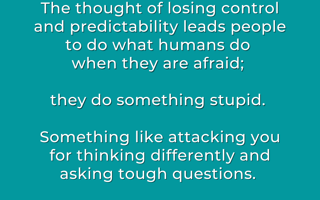 People Attack When They Fear Losing Control